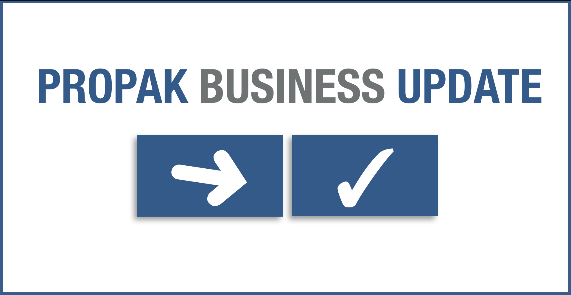 PROPAK Business Update